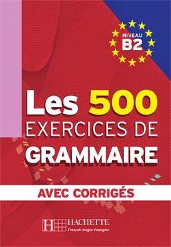 La faculté: Les 500 Exercices De Grammaire avec Corrigés