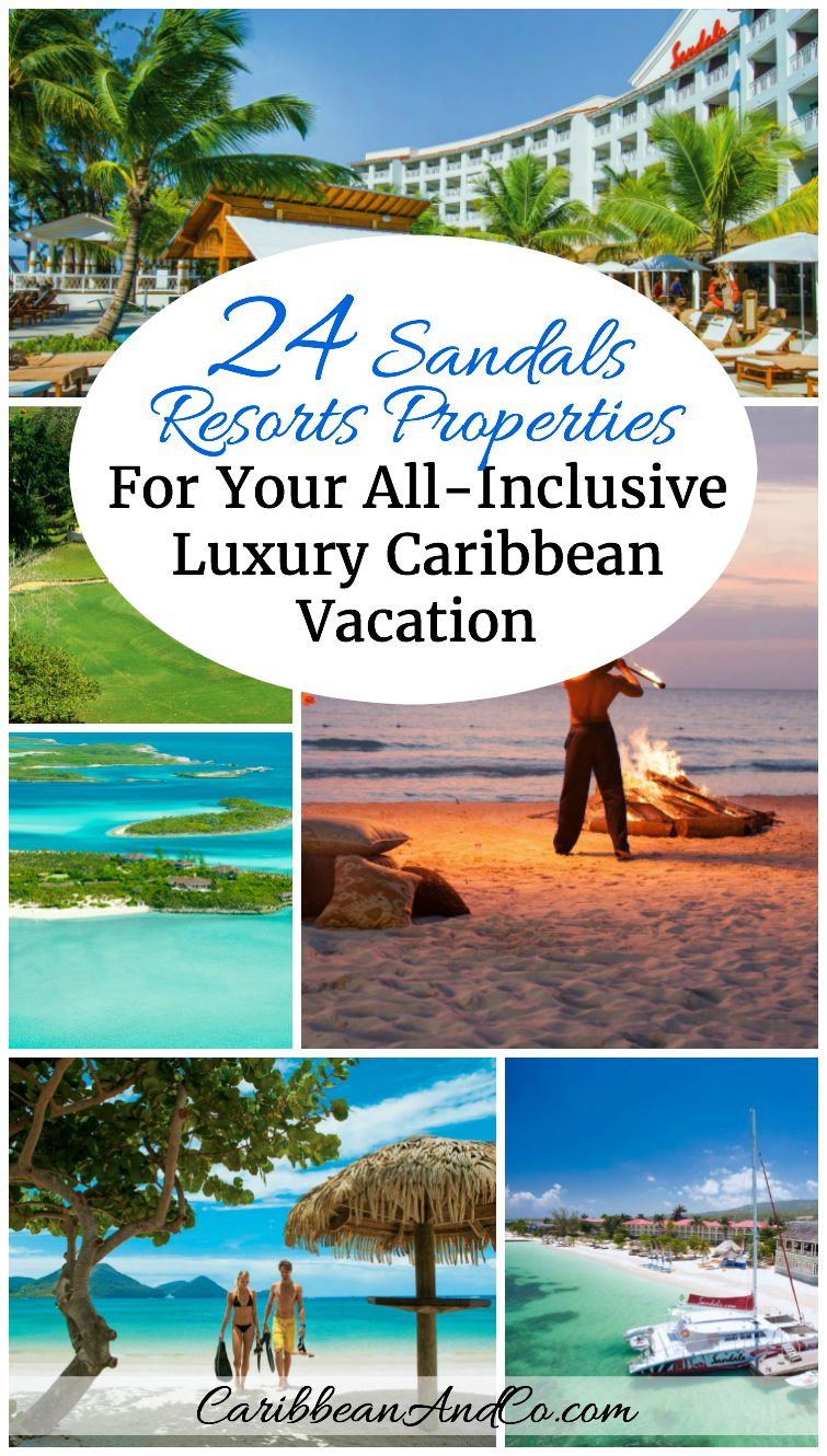 All Inclusive Resorts Caribbean Vacation Packages: 24 Sandals Resorts International Properties For Your All