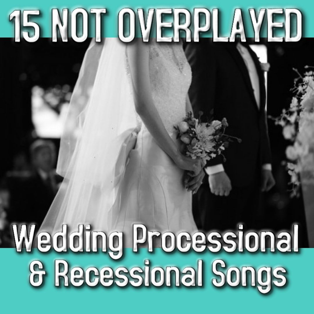 Looking For Non-traditional Wedding Processional Or