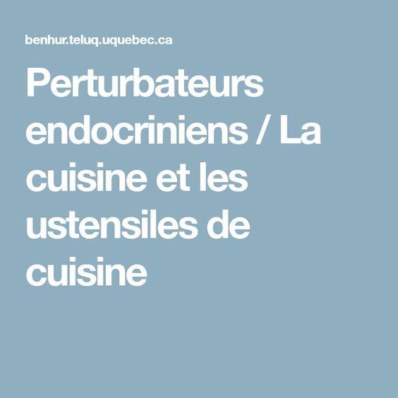 Perturbateurs endocriniens / La cuisine et les ustensiles de cuisine