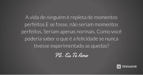 Ps Eu Te Amo Frases De Filmes Pinterest Love Thoughts E Quotes