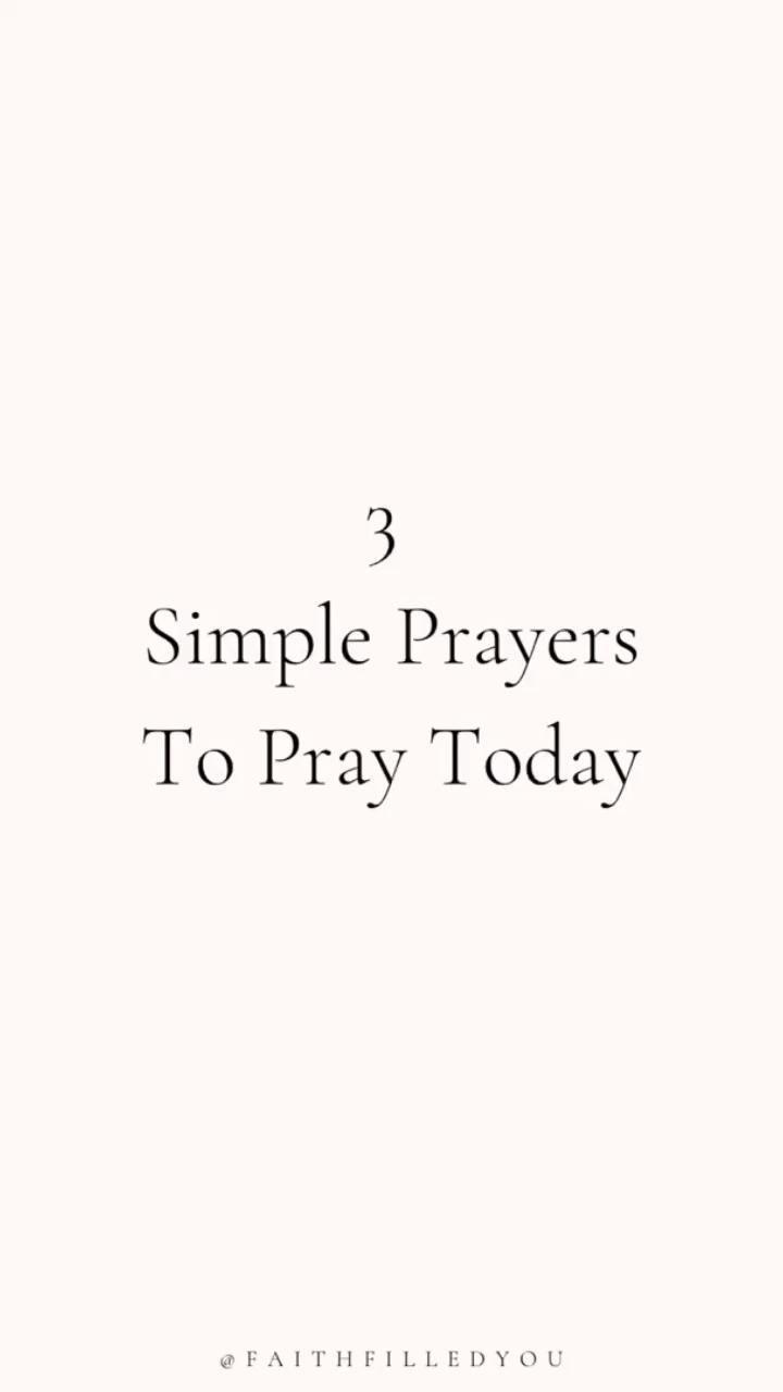 Simple Prayers To Pray Today