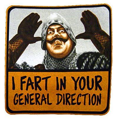 Image result for image we fart in your general direction