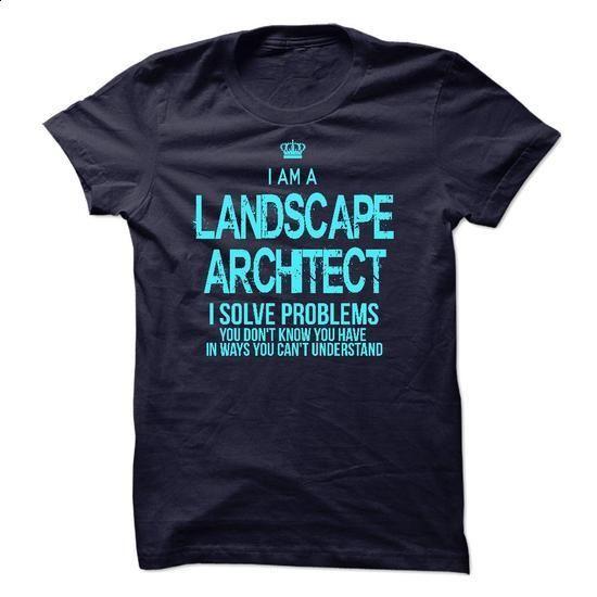 I am a Landscape Architect - #long tshirt #adidas hoodie. MORE INFO => https://www.sunfrog.com/LifeStyle/I-am-a-Landscape-Architect-33066275-Guys.html?68278