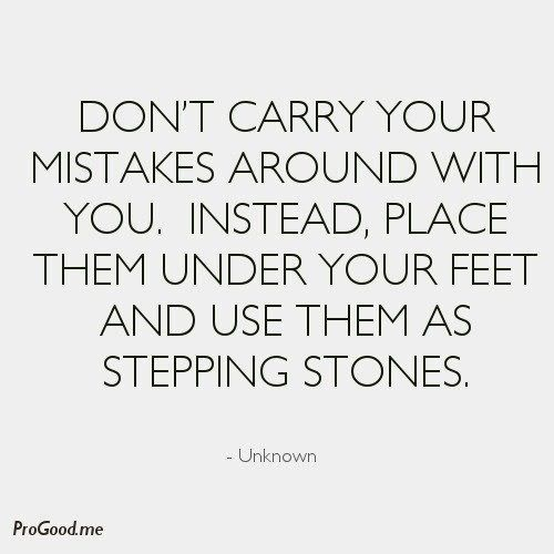 Don T Beat Yourself Up Mistake Quotes Learning From Mistakes Quotes Words Quotes