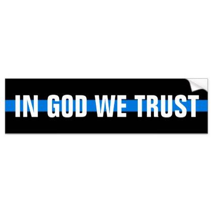 In god we trust on thin blue line bumper sticker cyo customize create