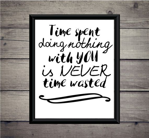 Time Spent With You Is Never Wasted Love By Thoughtworksbyabby Inspirational Quotes Digital Printables Valentines Printables This Or That Questions
