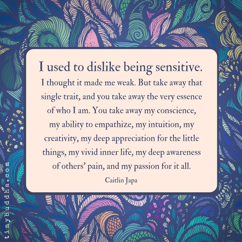 I Used to Dislike Being Sensitive - Tiny Buddha