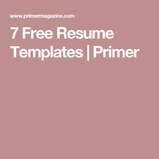 7 Free Resume Templates Resume Template Free Resume Template Examples Resume Templates