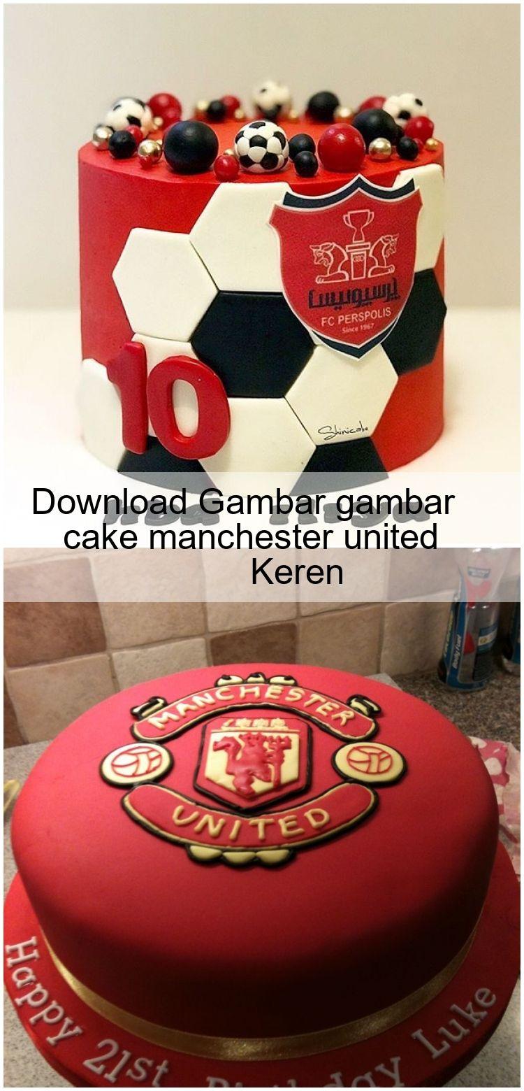 Download Gambar Gambar Cake Manchester United Keren In 2020