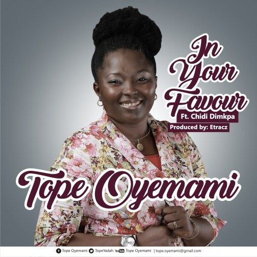 Download Audio: Tope Oyemami - In Your Favour ft  Chidi