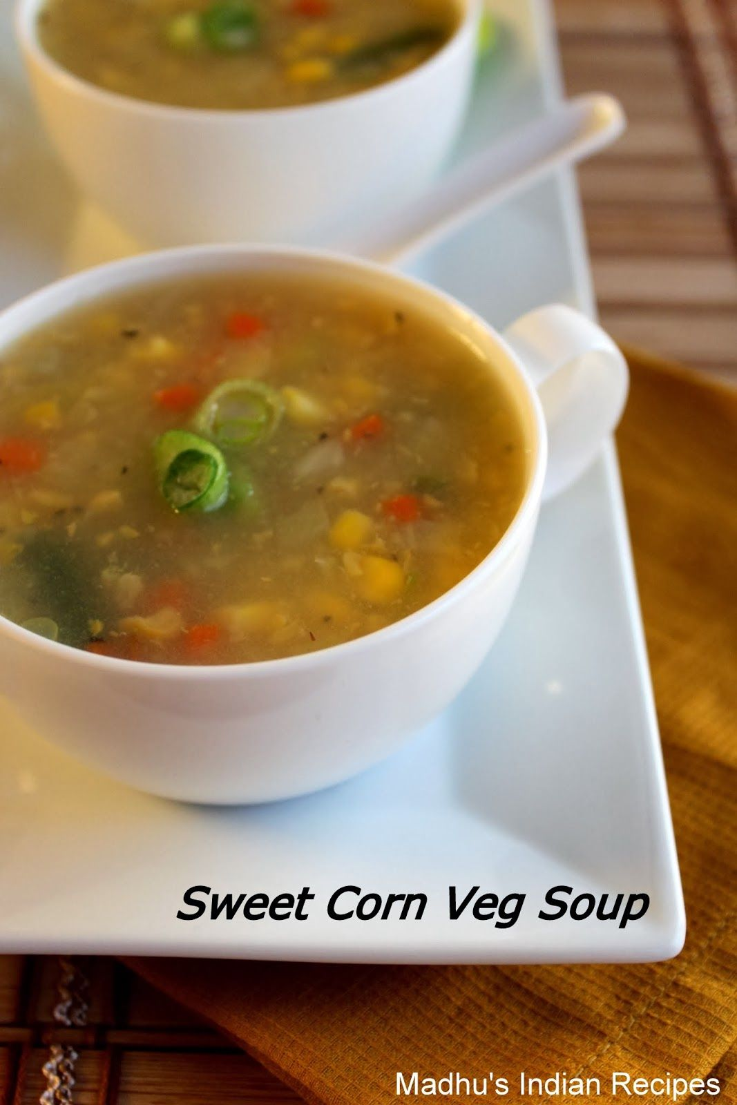 Madhus everyday indian indo chinese recipes sweet corn all recipes indo chinese recipes sweet corn vegetable soup recipe salads and soupschinese recipes how to make sweet corn soup forumfinder Image collections