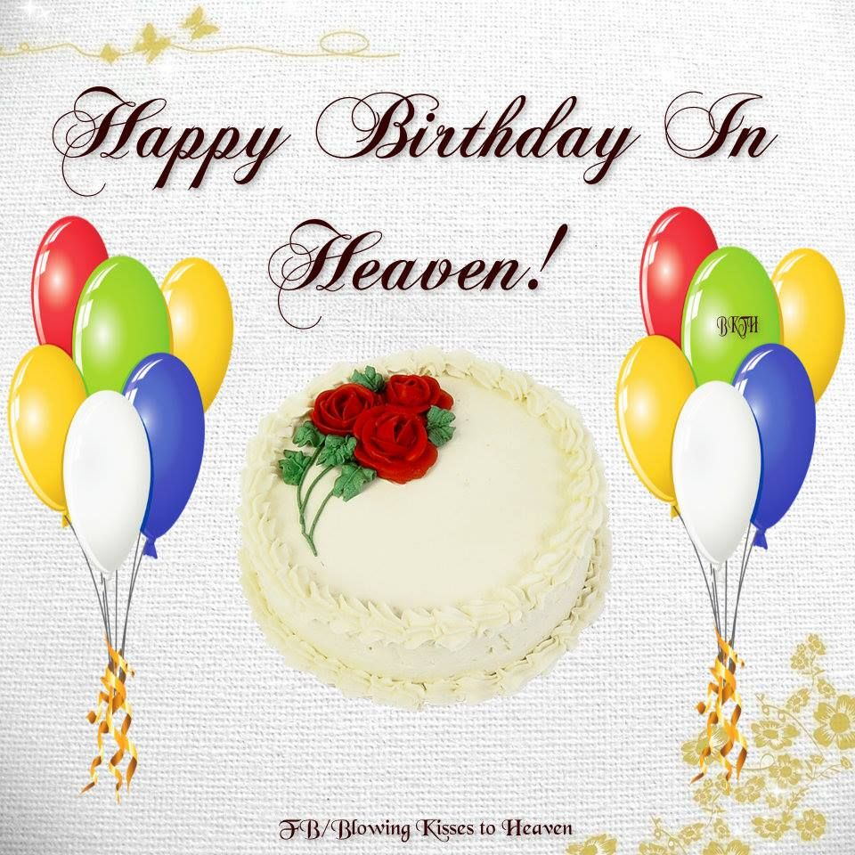 Happy Birthday in Heaven … Happy birthday in heaven