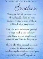 In Memory Of A Special Brother Today Is Full Of Memories Of A Brother Brother Quotes Quotes Brother