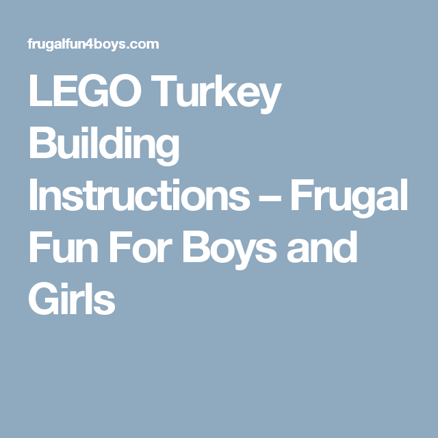 Lego Turkey Building Instructions Lego And Building