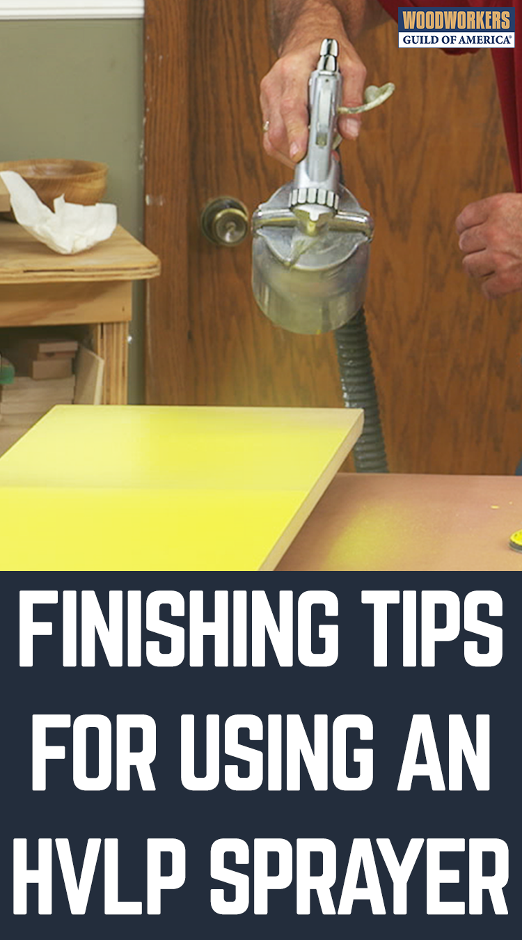 Great Finish Tips Using An Hvlp Sprayer In 2018 Woodworking Tools