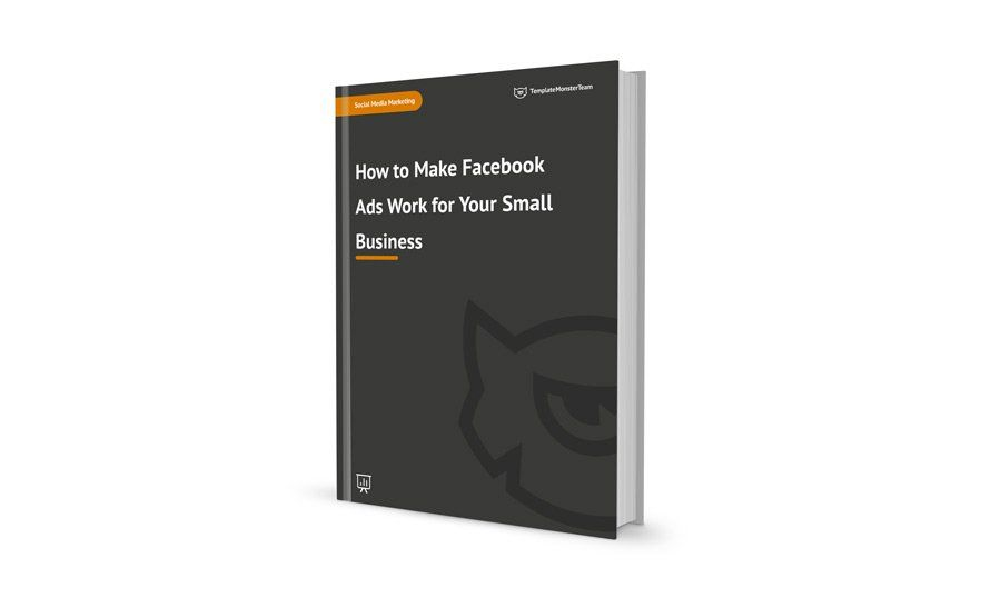 How to Make Facebook Ads Work for Your Small Business [Free eBook]