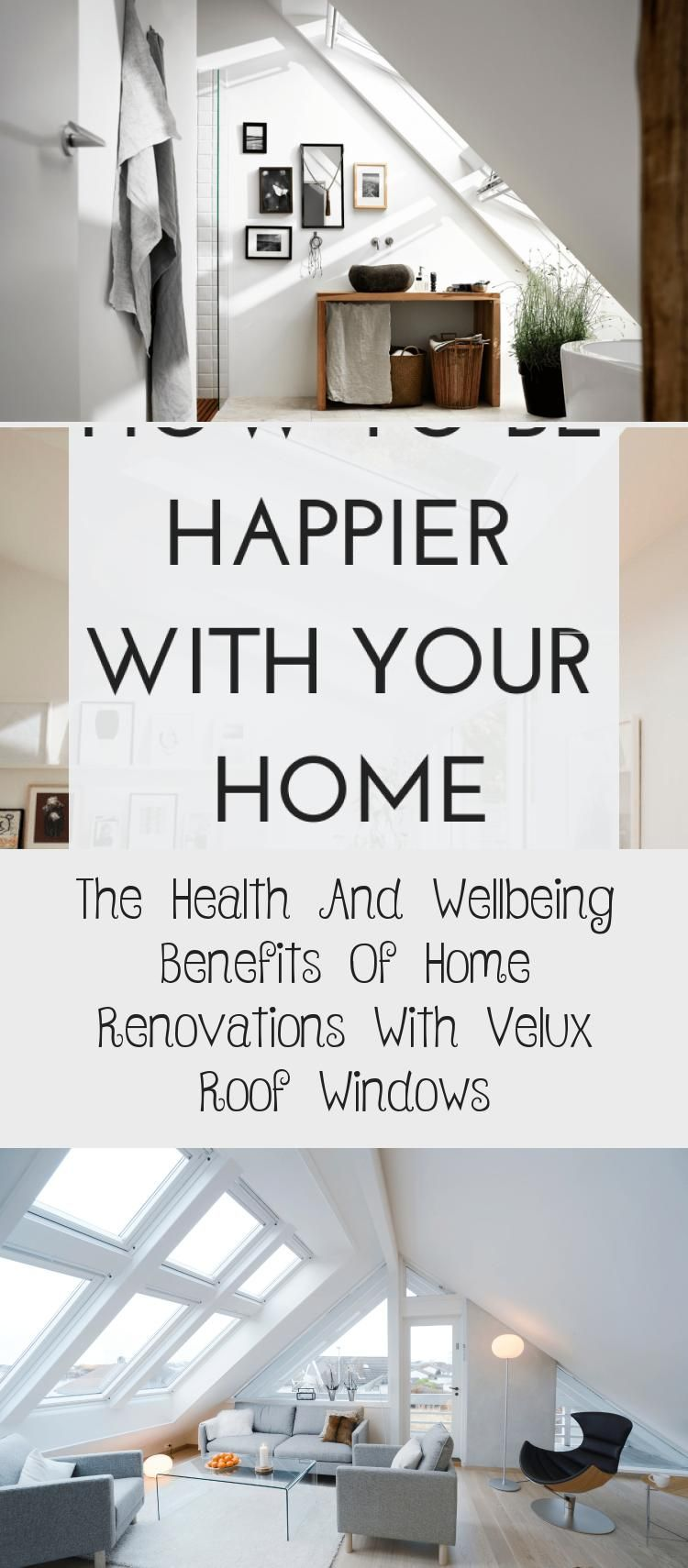 The Health And Wellbeing Benefits Of Home Renovations With Velux Roof Windows Home Renovation Costs Renovations Roof Window