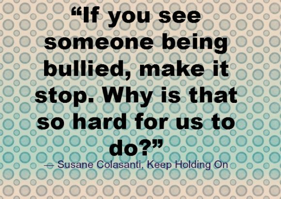 Help Stop Bullying During Our Special Bullying Awareness Month Inspiration Stop Bullying Quotes
