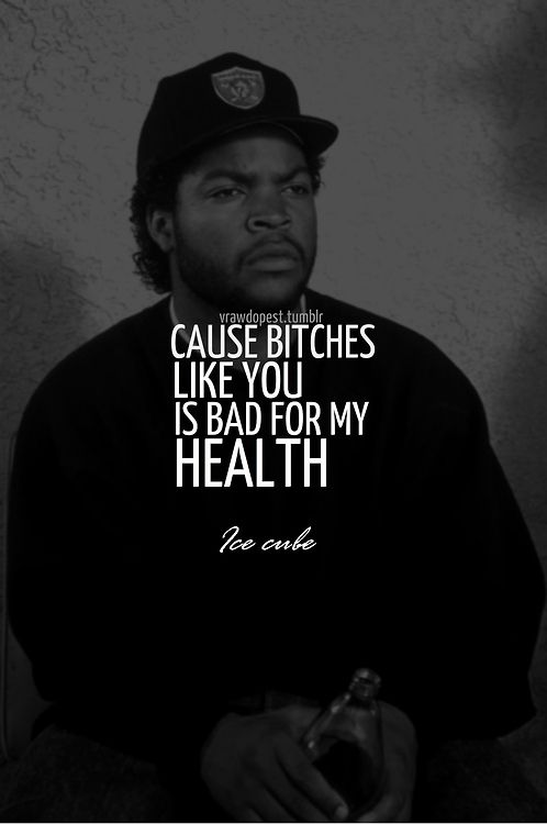 hahahah wisdom from Ice Cube!