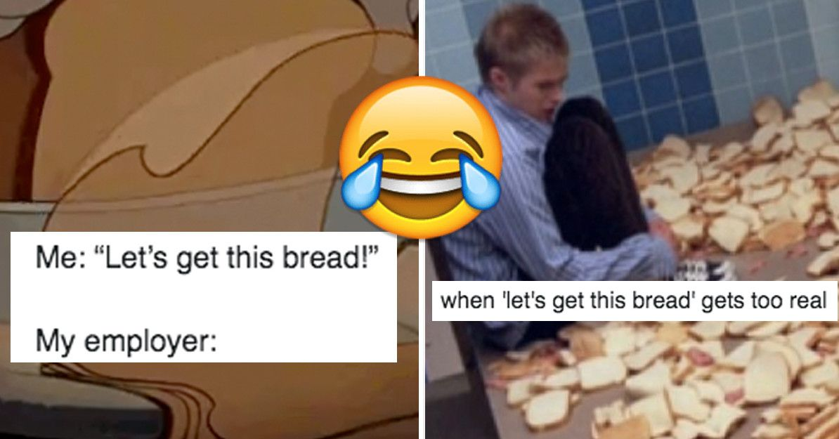 31 Rise And Grind Tweets That Ll Inspire You To Get This Bread Memes Bread Meme Cool Words