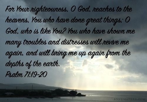 Psalm 71 19 20 Nkjv Also Your Righteousness O God Is Very
