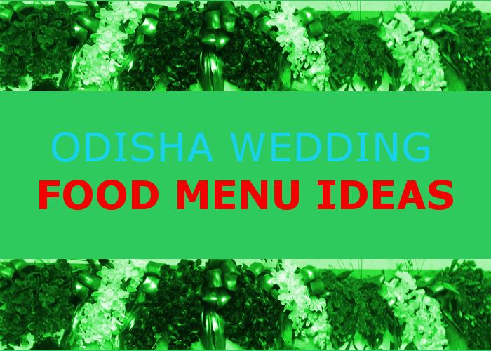 Odisha wedding food menu, Orissa food, Odisha cuisine