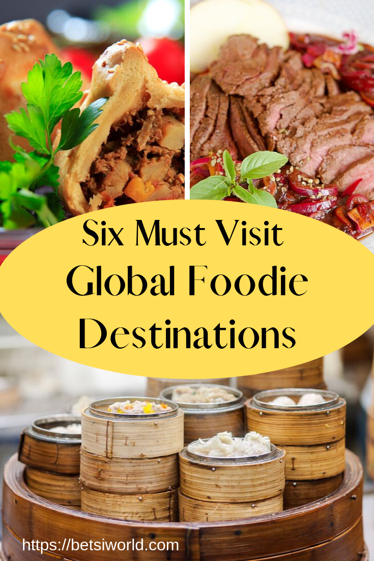 Photo of 6 Global Foodie Destinations to Visit ~ Betsi's World