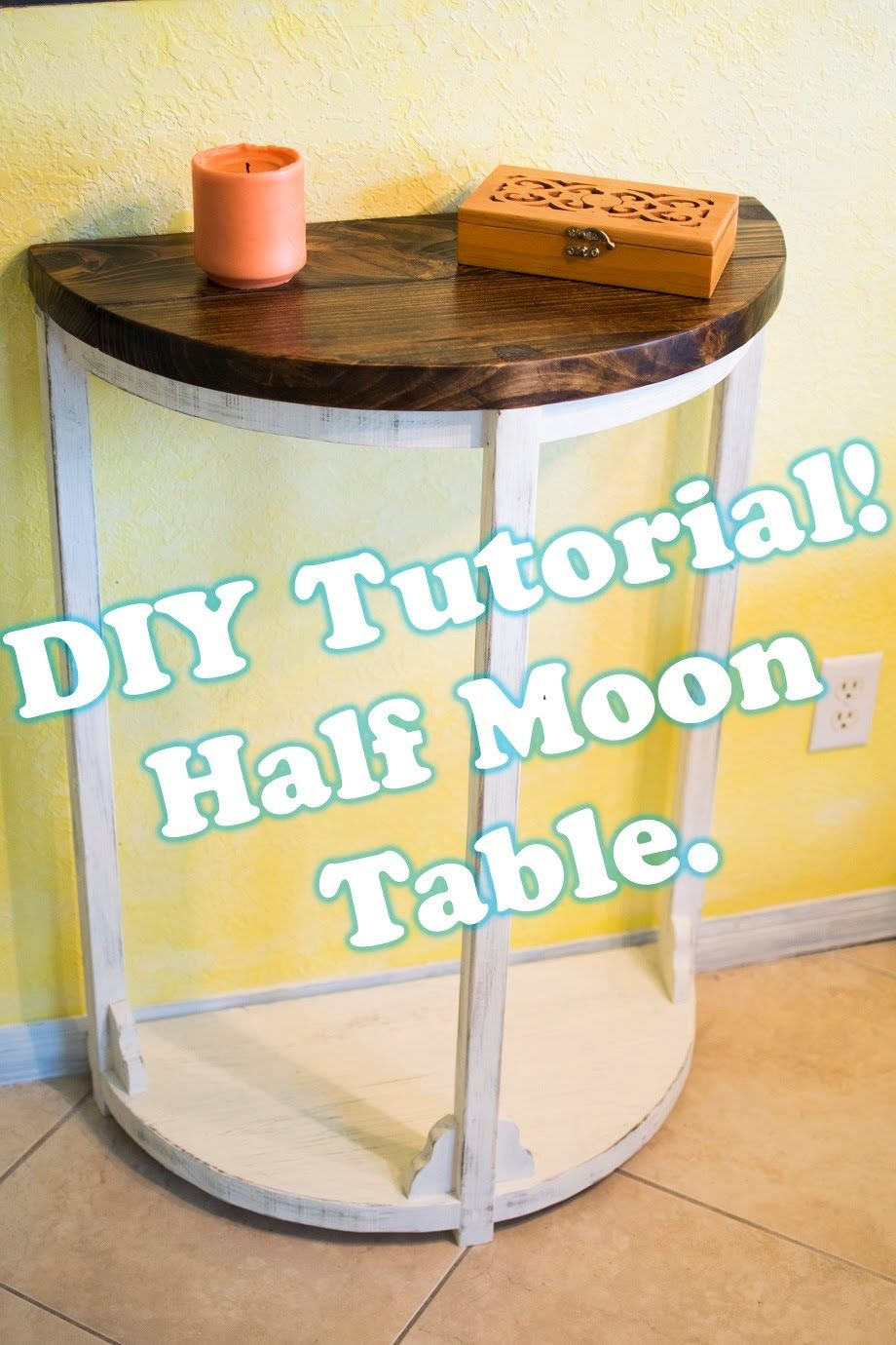 Half Moon Table Narrated With Voice Start To Finish Handmade Crafts Howto Diy Half Moon Table Half Table Rustic Entryway Table