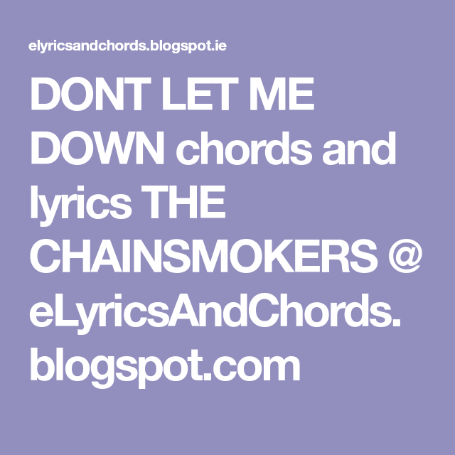 DONT LET ME DOWN chords and lyrics THE CHAINSMOKERS ...