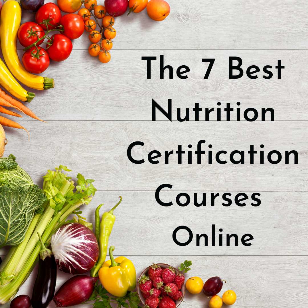 The 7 Best Nutrition Certification Courses Online Nutrition Certification Nutrition Nutrition Courses Online