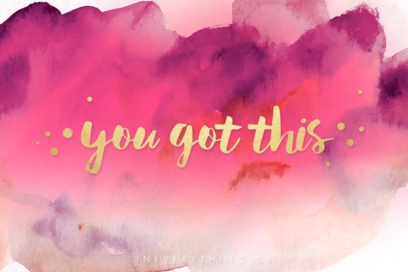 Watercolor Quote Iphone Wallpaper Quot You Got This Quot Quote Vibrant Watercolor With Gold Text