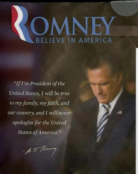 """If I'm President of the United States, I will be true to my family, my faith and our country, and I will never apologize for the United States of America."" Romney~ Believe in America"