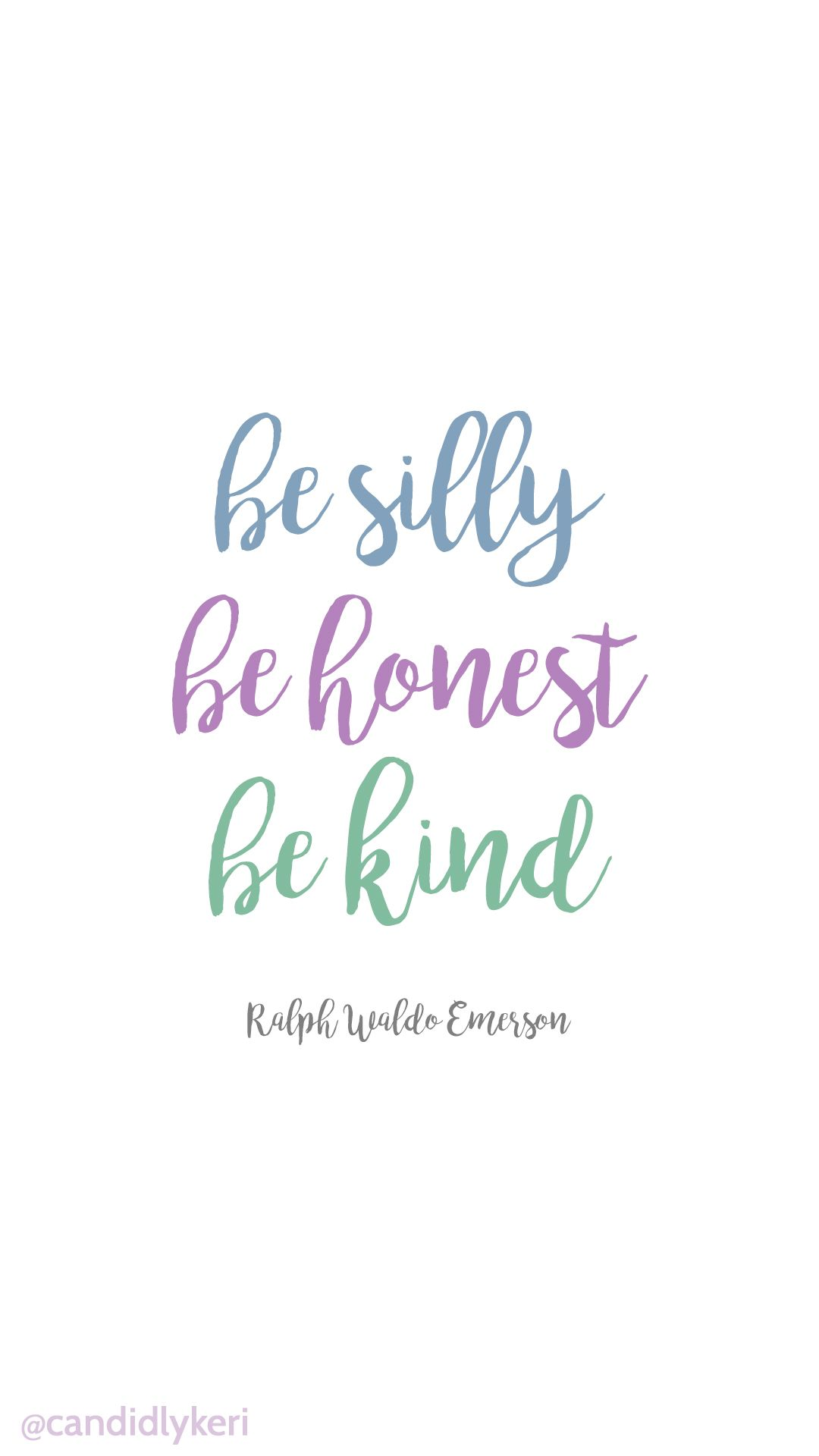 Awesome Be Silly Be Honest Be Kind Emerson Quote Background Wallpaper You Can  Download For Free On The Blog! For Any Device; Mobile, Desktop, Iphone,  Android!
