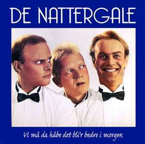 """The Danish comedy trio """"De Nattergale."""" I can't remember much Danish after all these years, but I can still sing along to this album! Funny as hell!"""