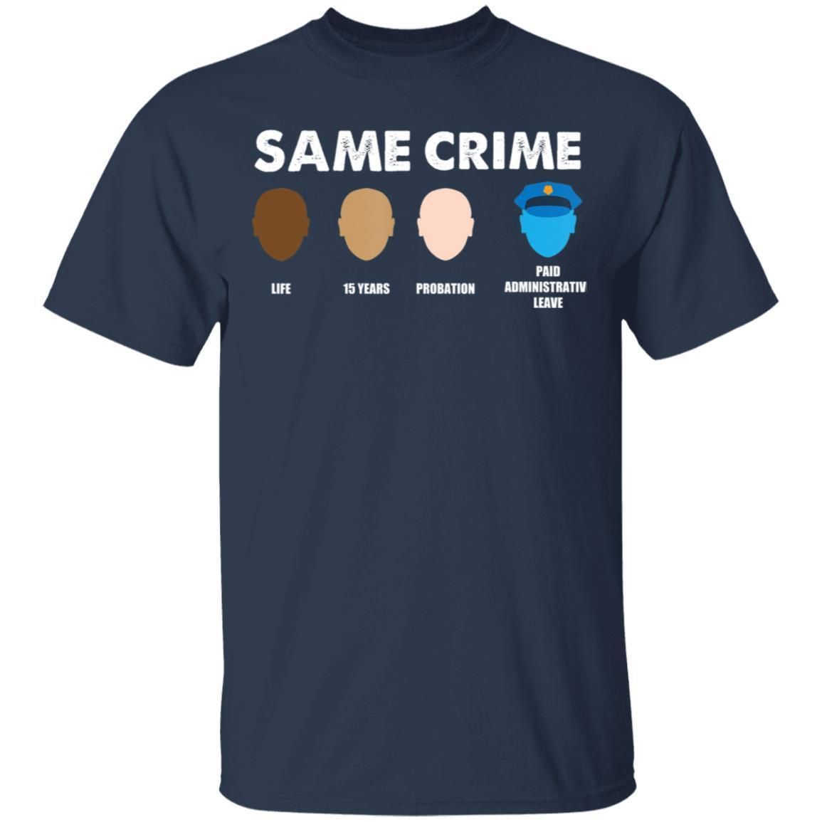 Same Crime Different Time Life 15 Year Probation T-Shirt Unisex Gildan Tee
