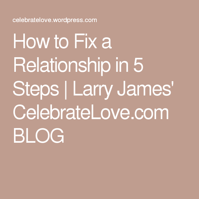 How To Fix A Relationship In 5 Steps Love Pinterest