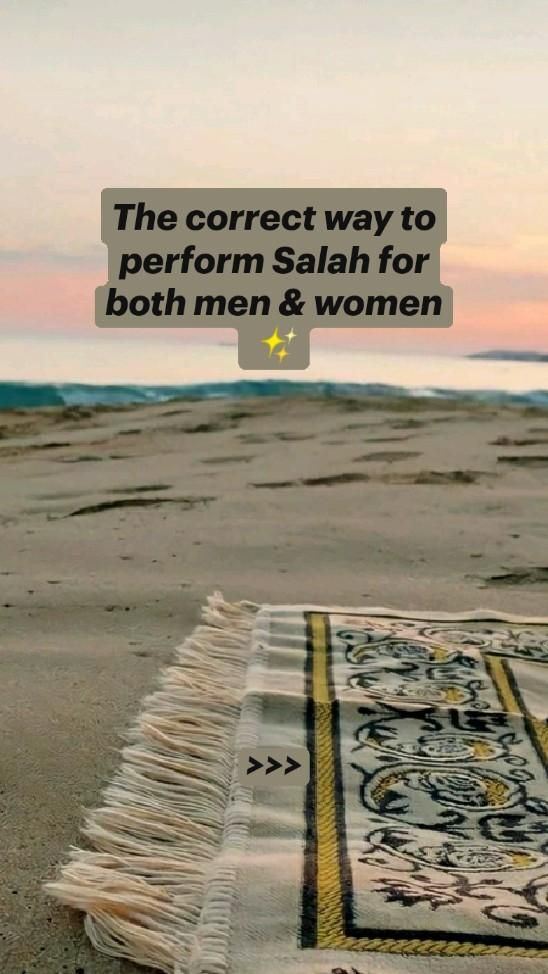The correct way to perform Salah for both men & women.