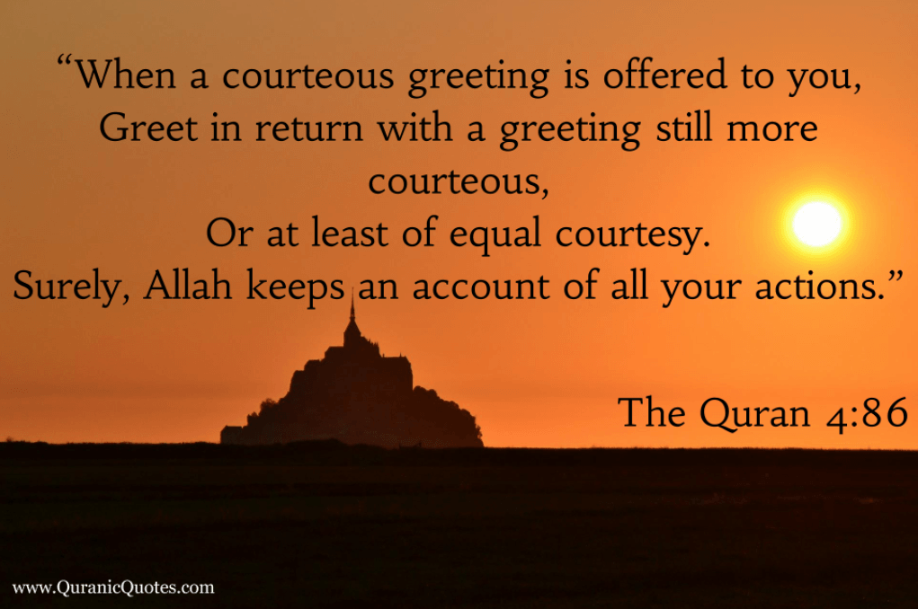 """#44 The Quran 4:86 (Surah an-Nisa) """"When a courteous greeting is offered to you…"""