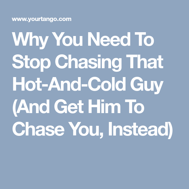 dating hot and cold guy