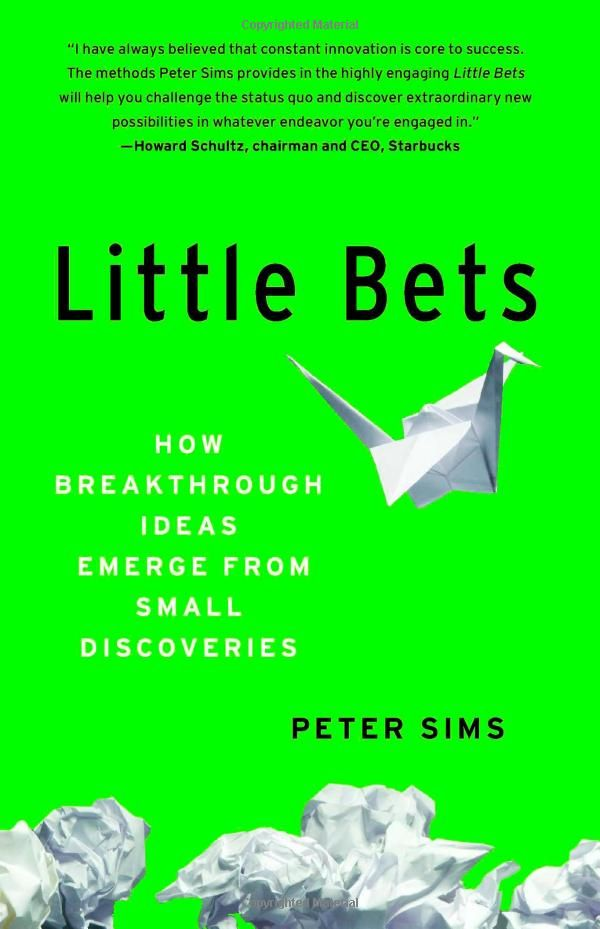 Little Bets How Breakthrough Ideas Emerge From Small Discoveries Peter Sims 9781439170434 Amazon Com Books Inspirational Books Breakthrough Discovery