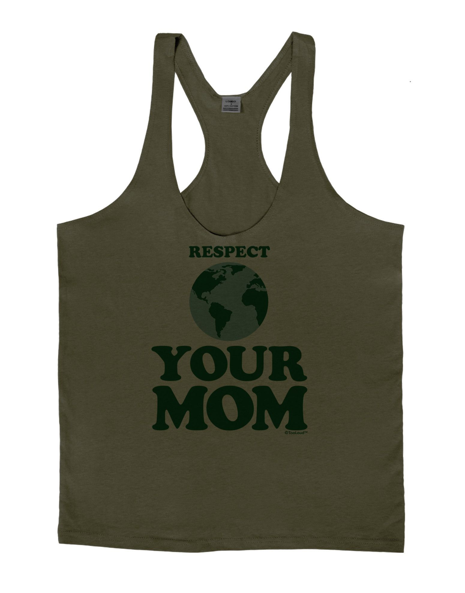 TooLoud Respect Your Mom - Mother Earth Design - Color Mens String Tank Top