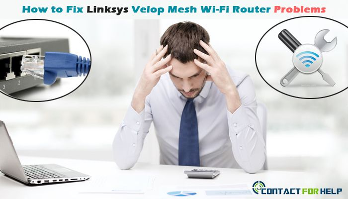 How to Fix Linksys Velop Mesh Wi-Fi Router Problems | Router Tips
