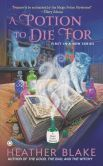 A Potion to Die For (Magic Potion Mystery Series #1) Special Author for me & @Lu Swens   Drumroll lol @HeatherBlake aka @Heather Blake/Webber