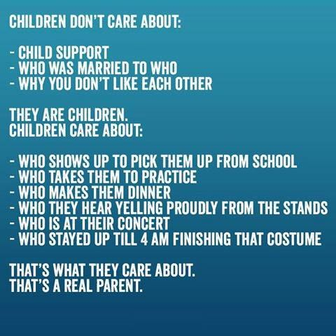 Children Don T Care About Child Support Who Was Married To Who Why You Don T Like Each Other They Are Child Support Quotes Don T Care Quotes Child Support