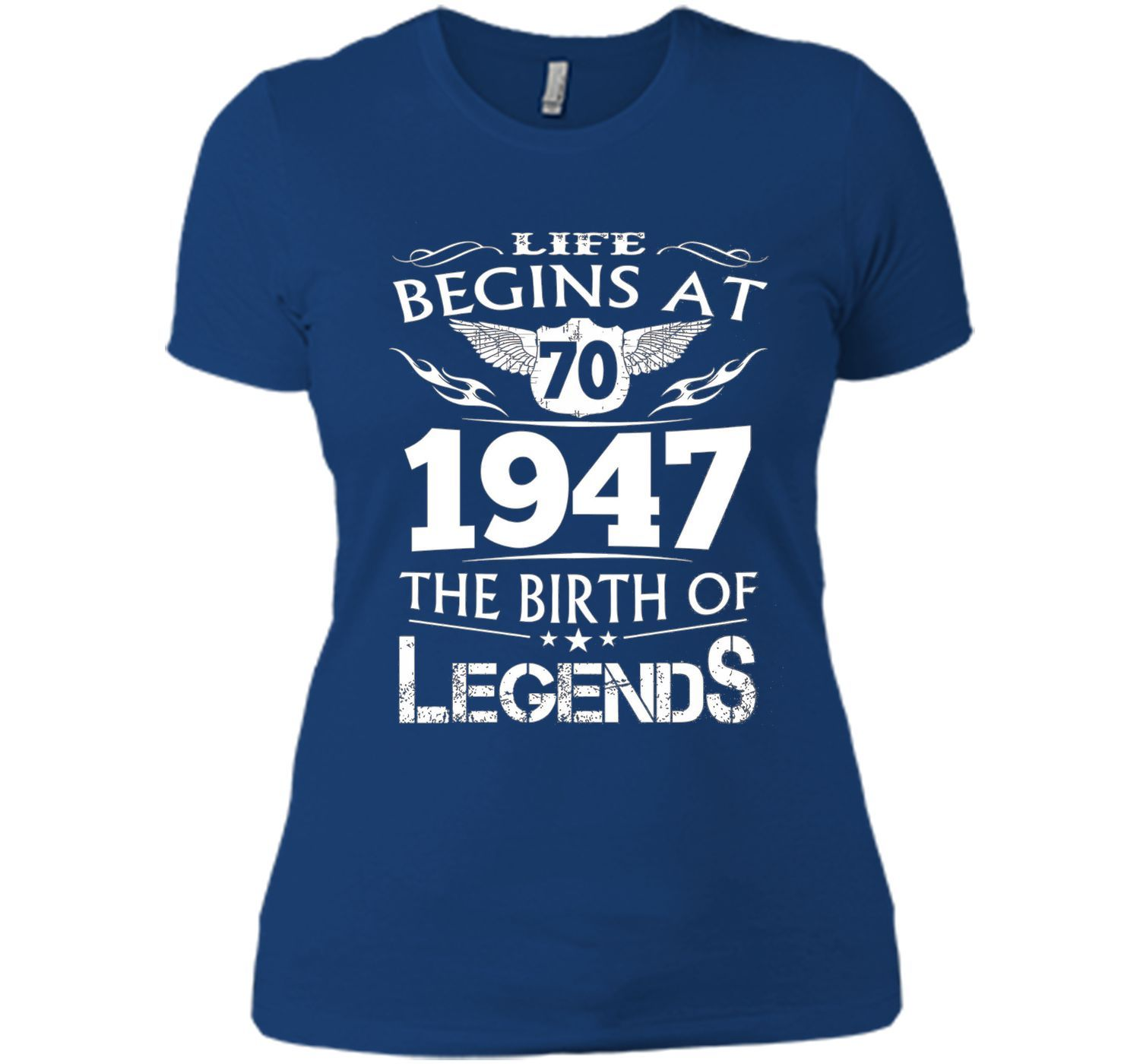 Life Begins At 70 1947 The Birth Of Legends T-Shirt cool shirt