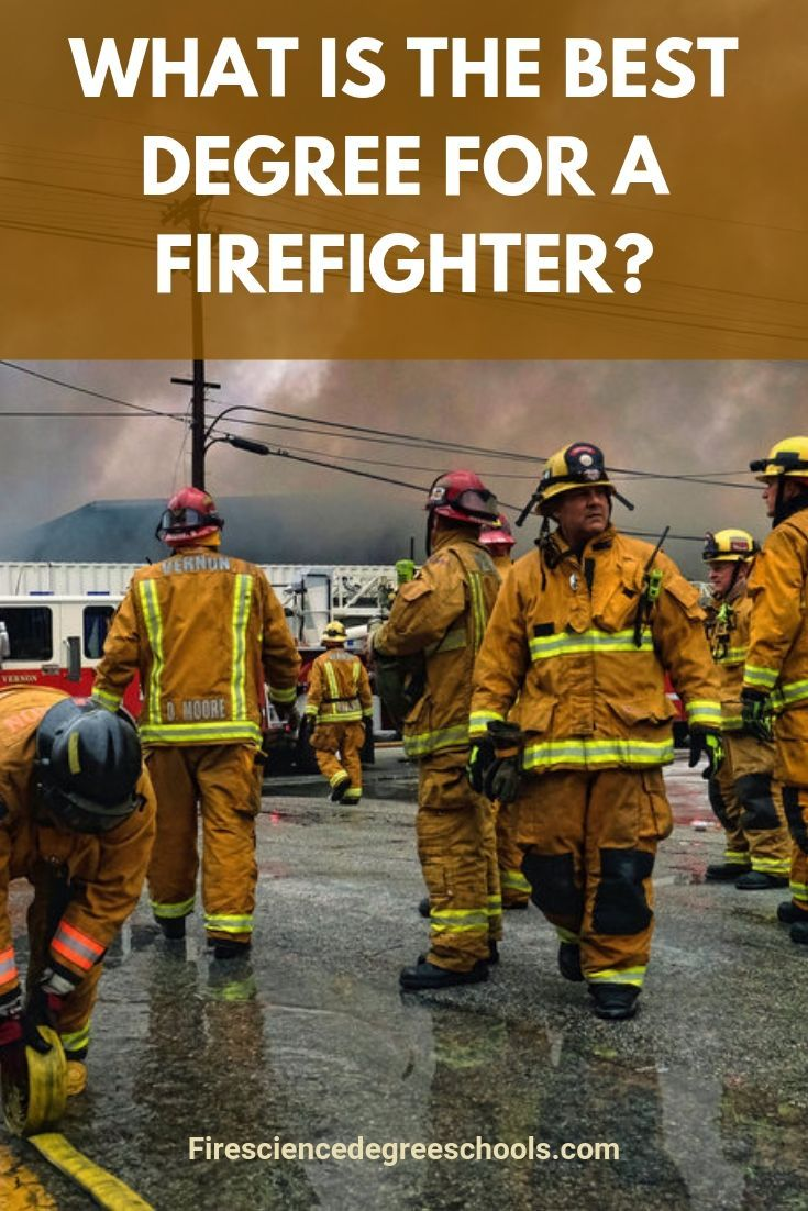 What Is The Best Degree For A Firefighter? Firefighter