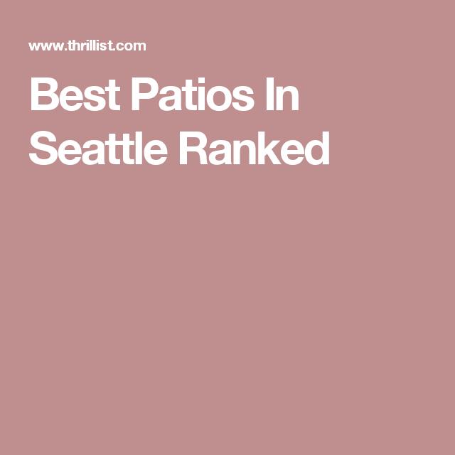 Best Patios In Seattle Ranked
