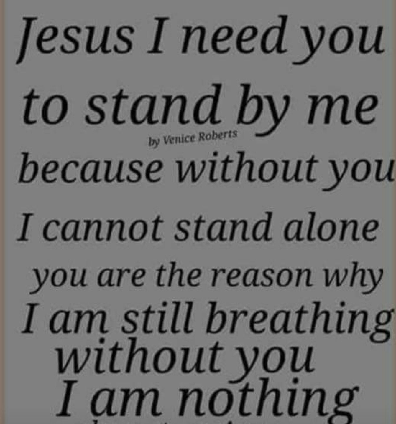 Please Lord I Need You More Now Than Ever Im Scared In More Way
