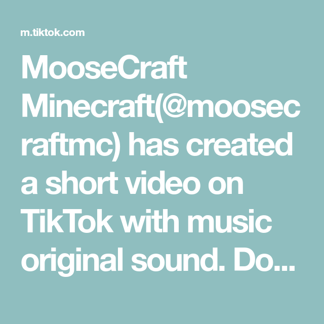 Moosecraft Minecraft Moosecraftmc Has Created A Short Video On Tiktok With Music Original Sound Don T Try This At Home The Originals Camargo Moose Crafts